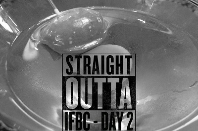 IFBC - Straight Outta Day 2 - omgsdfwfood